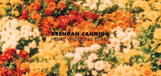 Новый альбом Brendan Canning - Home Wrecking Years
