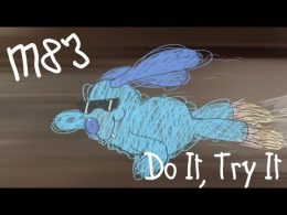 Клип M83 - Do It, Try It