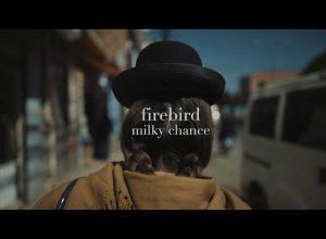 Клип Milky Chance – Firebird