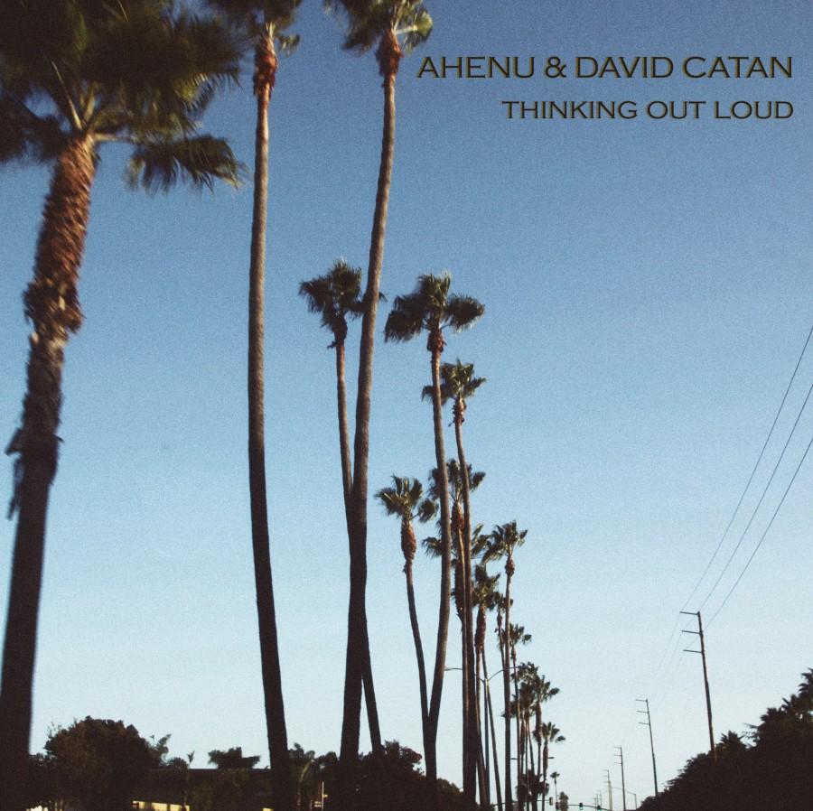 Ahenu & David Catan – Thinking Out Loud