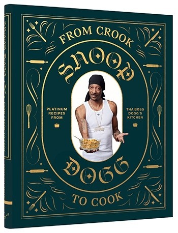 Книга Снуп Догга From Crook to Cook расскажет о любимых рецептах музыканта