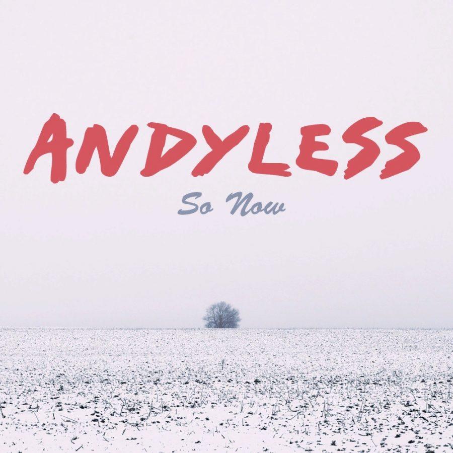 Слушать сингл ANDYLESS - So Now: рецензия